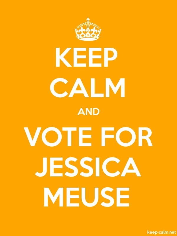 KEEP CALM AND VOTE FOR JESSICA MEUSE - white/orange - Default (600x800)
