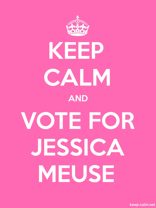 KEEP CALM AND VOTE FOR JESSICA MEUSE - white/pink - Default (600x800)