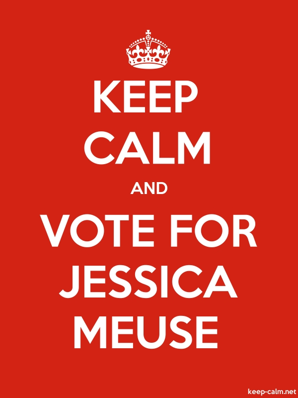 KEEP CALM AND VOTE FOR JESSICA MEUSE - white/red - Default (600x800)
