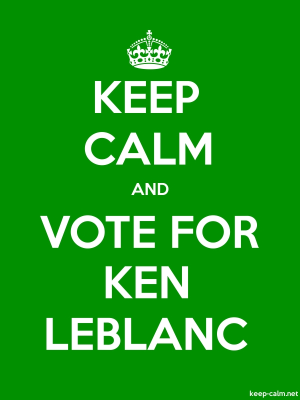 KEEP CALM AND VOTE FOR KEN LEBLANC - white/green - Default (600x800)
