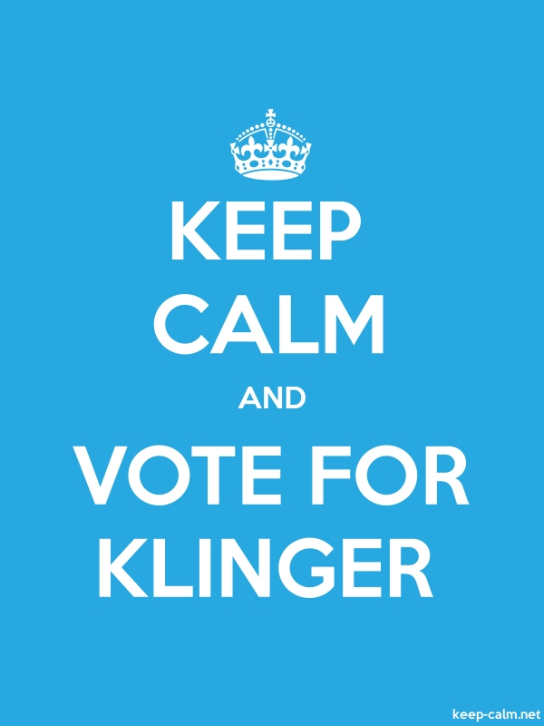 KEEP CALM AND VOTE FOR KLINGER - white/blue - Default (600x800)