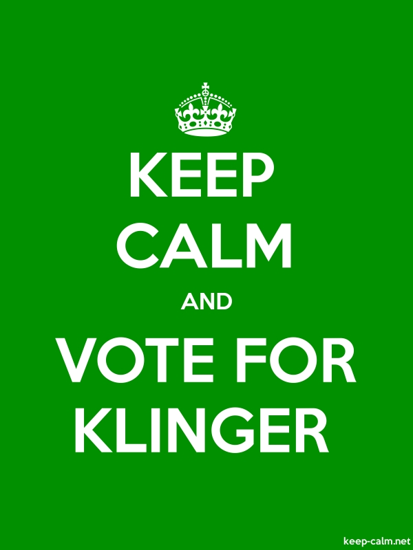 KEEP CALM AND VOTE FOR KLINGER - white/green - Default (600x800)
