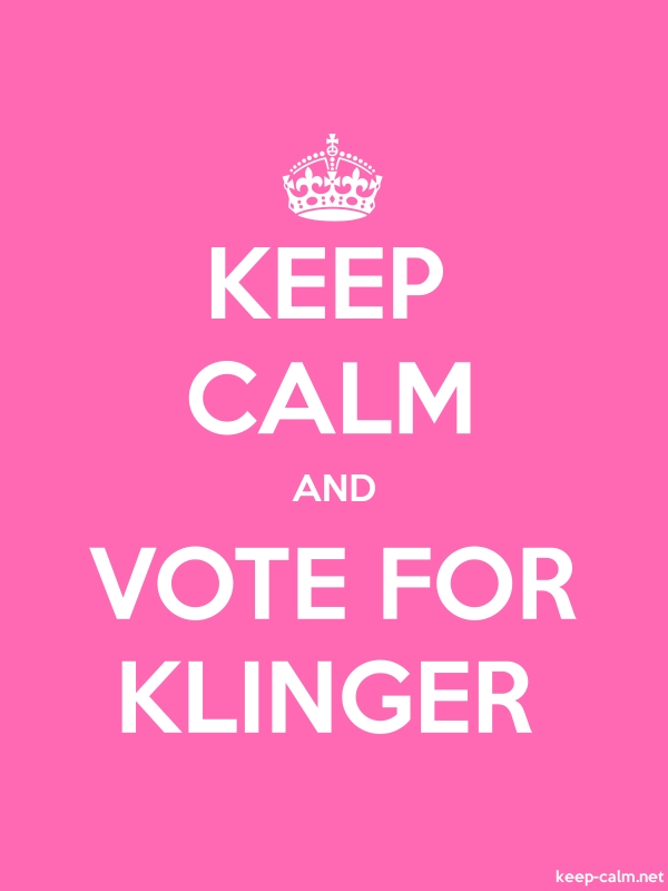 KEEP CALM AND VOTE FOR KLINGER - white/pink - Default (600x800)
