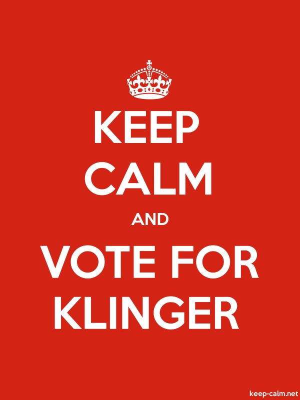 KEEP CALM AND VOTE FOR KLINGER - white/red - Default (600x800)