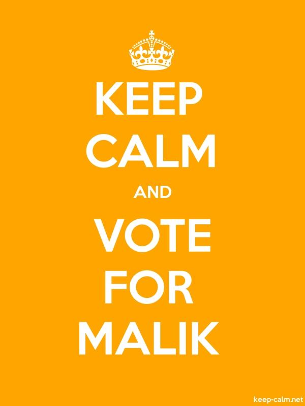 KEEP CALM AND VOTE FOR MALIK - white/orange - Default (600x800)