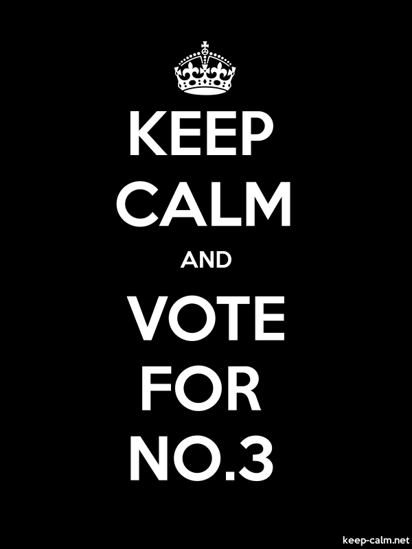 KEEP CALM AND VOTE FOR NO.3 - white/black - Default (600x800)