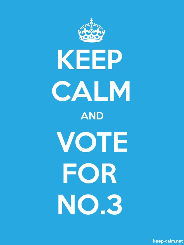 KEEP CALM AND VOTE FOR NO.3 - white/blue - Default (600x800)