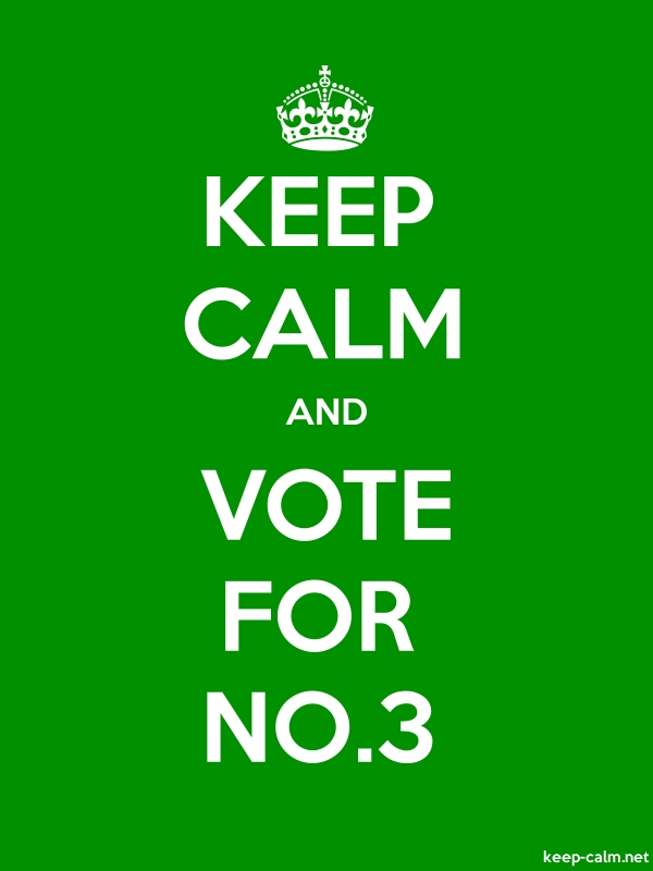 KEEP CALM AND VOTE FOR NO.3 - white/green - Default (600x800)