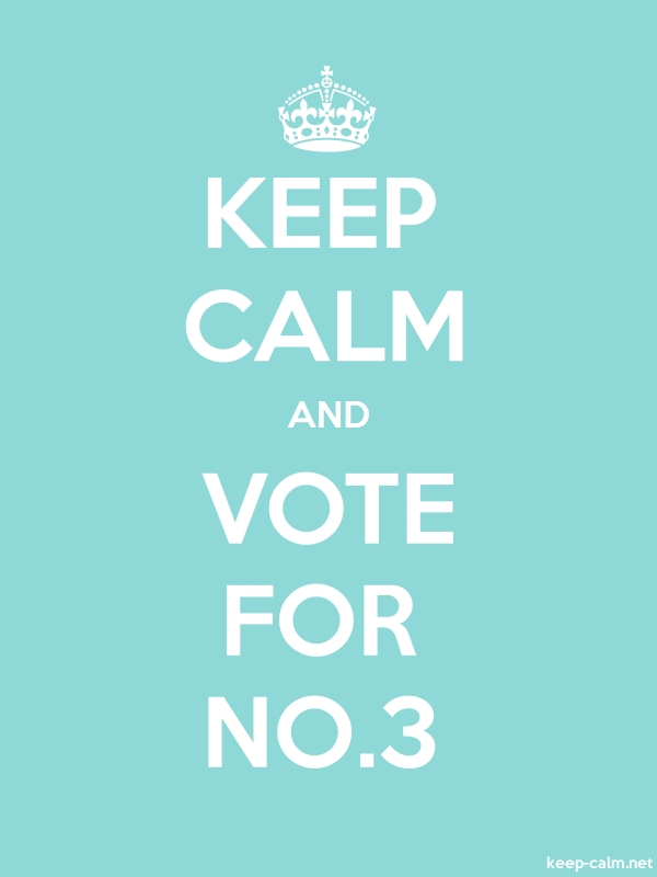 KEEP CALM AND VOTE FOR NO.3 - white/lightblue - Default (600x800)