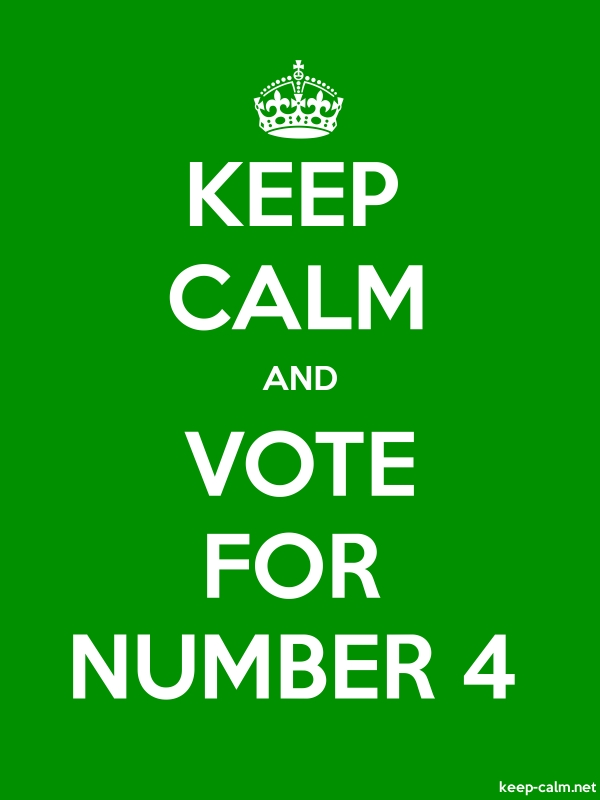 KEEP CALM AND VOTE FOR NUMBER 4 - white/green - Default (600x800)