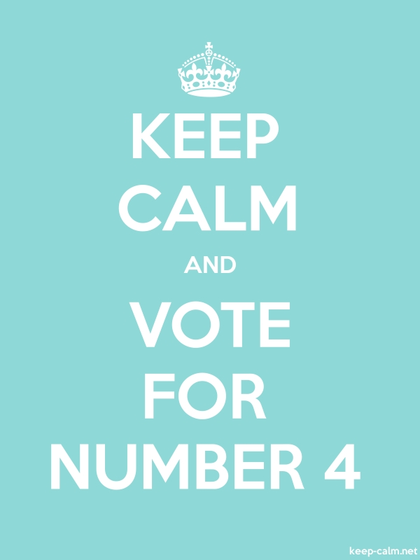 KEEP CALM AND VOTE FOR NUMBER 4 - white/lightblue - Default (600x800)