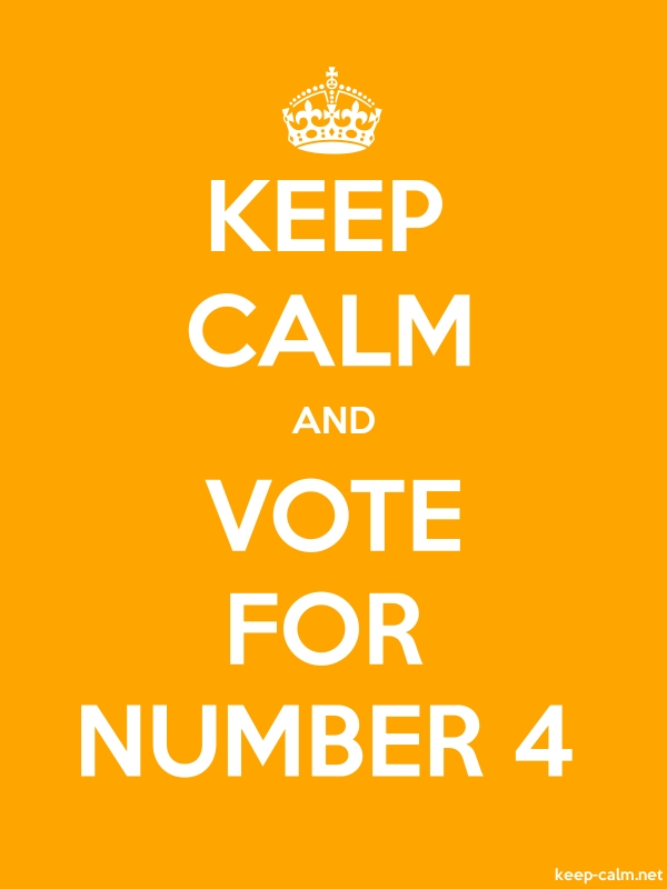 KEEP CALM AND VOTE FOR NUMBER 4 - white/orange - Default (600x800)