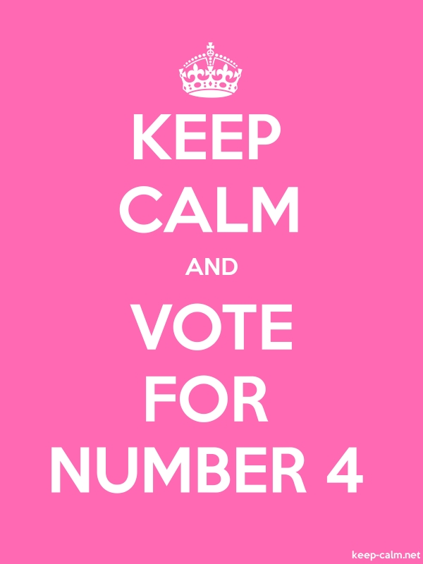 KEEP CALM AND VOTE FOR NUMBER 4 - white/pink - Default (600x800)