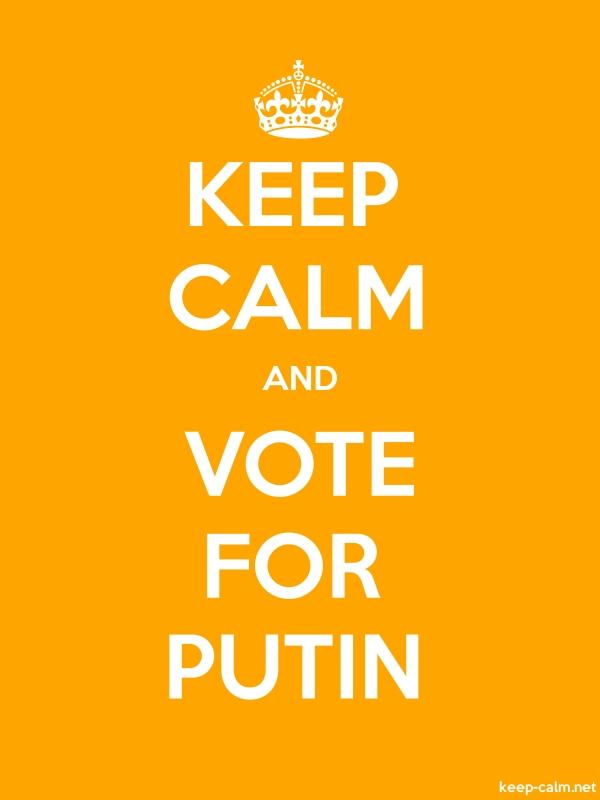 KEEP CALM AND VOTE FOR PUTIN - white/orange - Default (600x800)