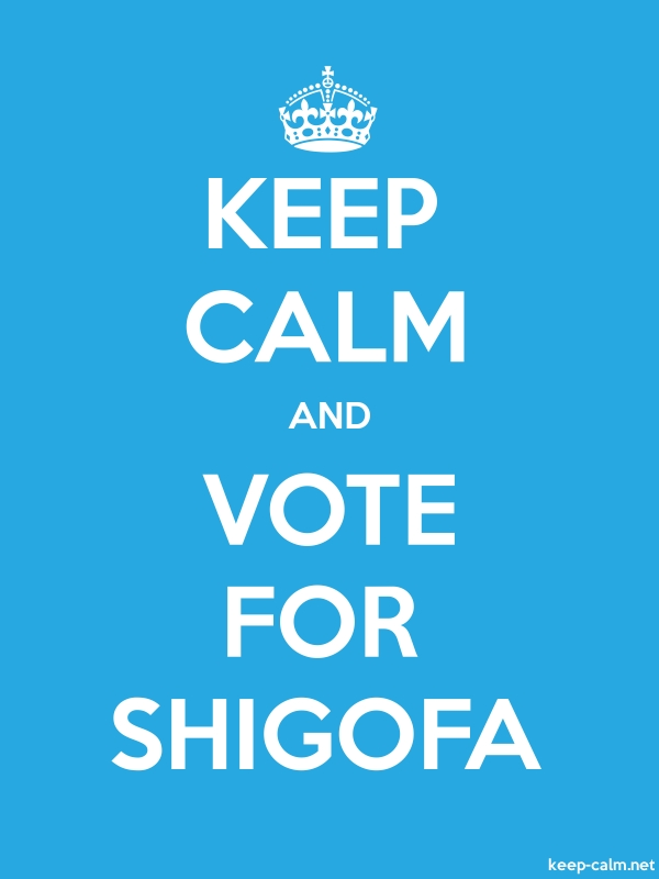 KEEP CALM AND VOTE FOR SHIGOFA - white/blue - Default (600x800)