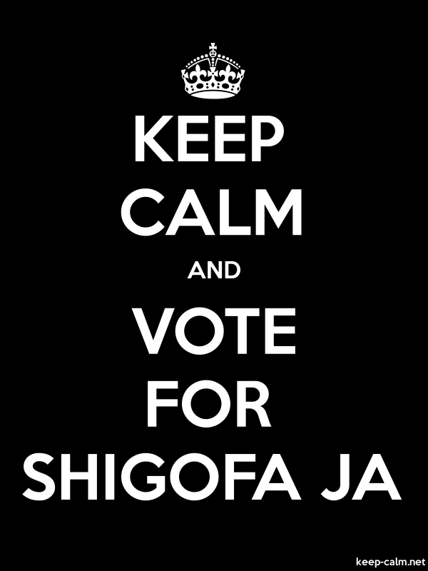 KEEP CALM AND VOTE FOR SHIGOFA JA - white/black - Default (600x800)