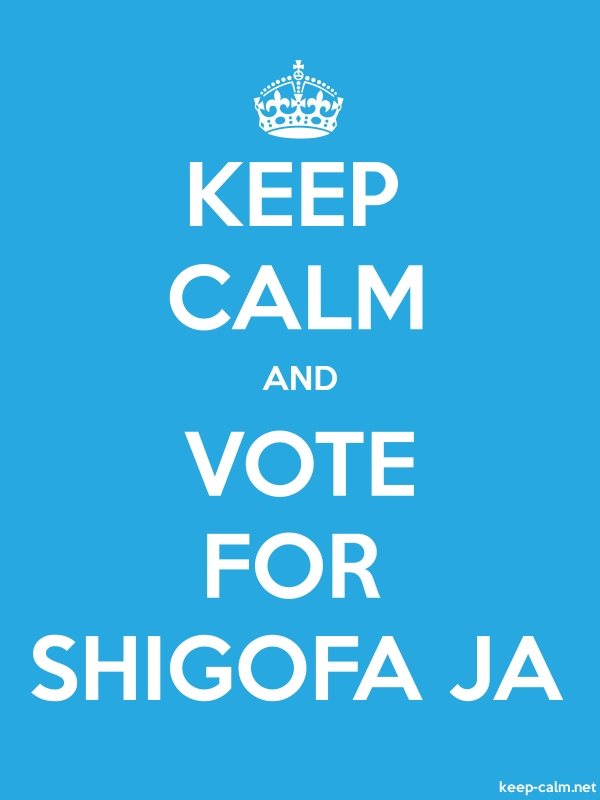 KEEP CALM AND VOTE FOR SHIGOFA JA - white/blue - Default (600x800)