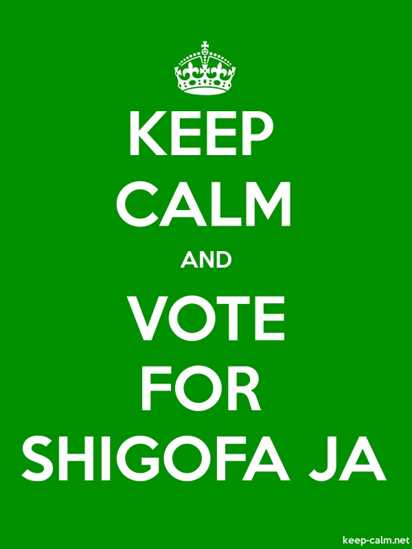 KEEP CALM AND VOTE FOR SHIGOFA JA - white/green - Default (600x800)