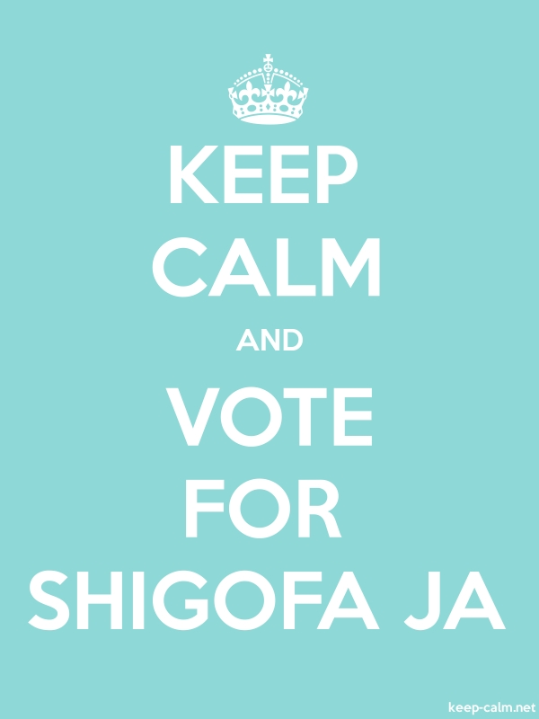 KEEP CALM AND VOTE FOR SHIGOFA JA - white/lightblue - Default (600x800)