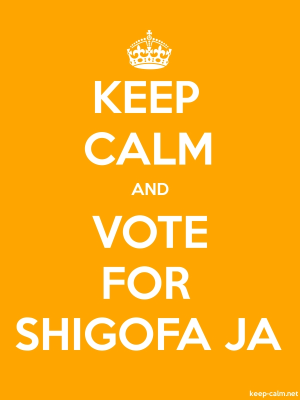 KEEP CALM AND VOTE FOR SHIGOFA JA - white/orange - Default (600x800)