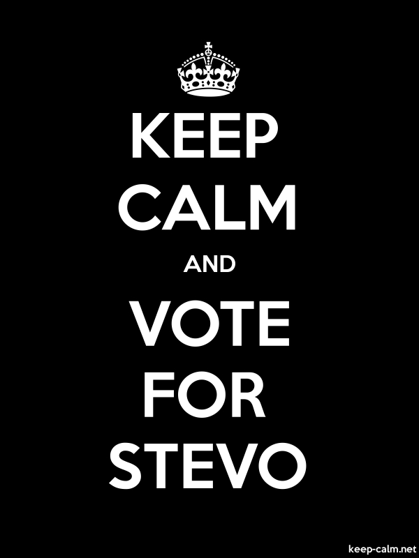 KEEP CALM AND VOTE FOR STEVO - white/black - Default (600x800)