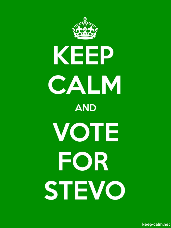 KEEP CALM AND VOTE FOR STEVO - white/green - Default (600x800)