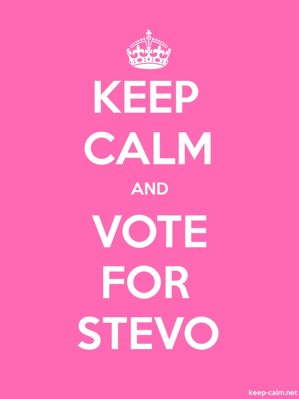 KEEP CALM AND VOTE FOR STEVO - white/pink - Default (600x800)
