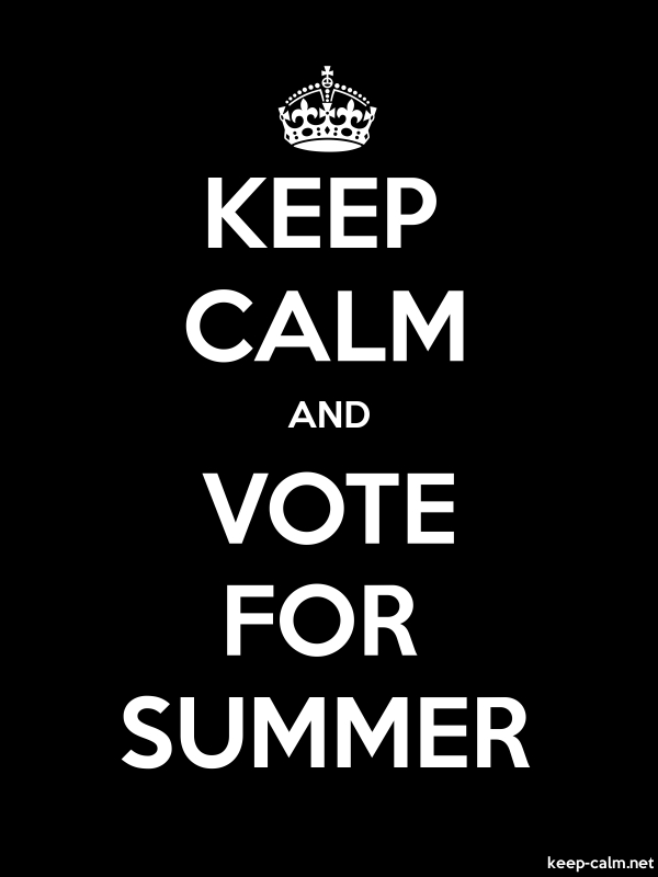 KEEP CALM AND VOTE FOR SUMMER - white/black - Default (600x800)