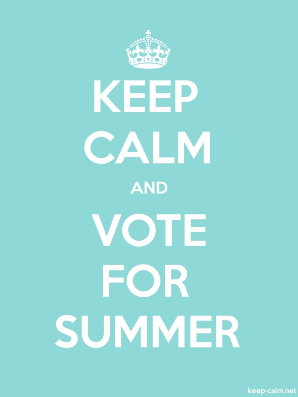 KEEP CALM AND VOTE FOR SUMMER - white/lightblue - Default (600x800)