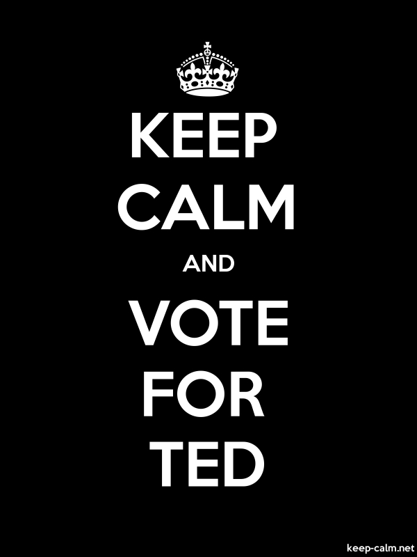 KEEP CALM AND VOTE FOR TED - white/black - Default (600x800)