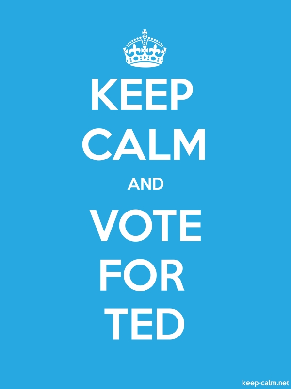 KEEP CALM AND VOTE FOR TED - white/blue - Default (600x800)