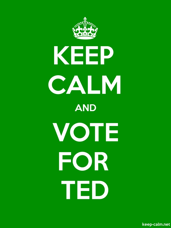 KEEP CALM AND VOTE FOR TED - white/green - Default (600x800)