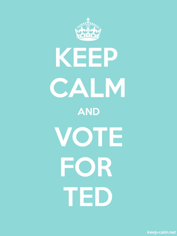 KEEP CALM AND VOTE FOR TED - white/lightblue - Default (600x800)