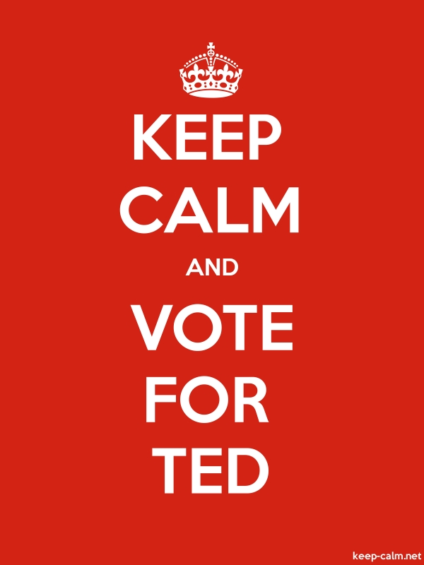 KEEP CALM AND VOTE FOR TED - white/red - Default (600x800)