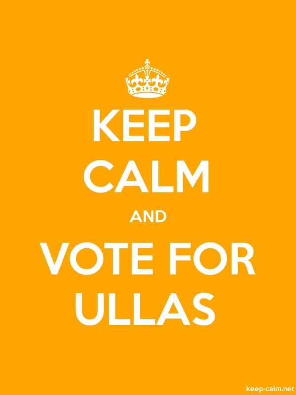 KEEP CALM AND VOTE FOR ULLAS - white/orange - Default (600x800)