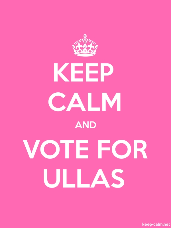 KEEP CALM AND VOTE FOR ULLAS - white/pink - Default (600x800)