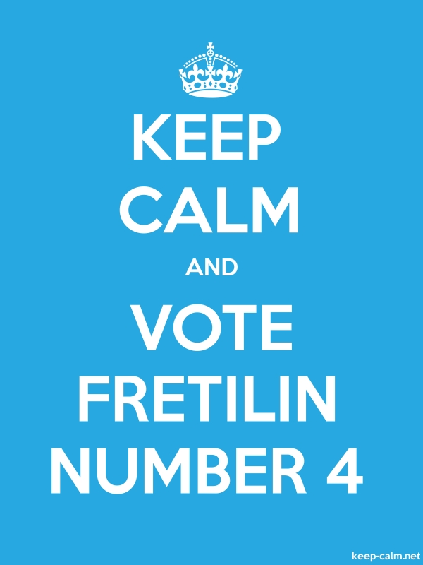 KEEP CALM AND VOTE FRETILIN NUMBER 4 - white/blue - Default (600x800)