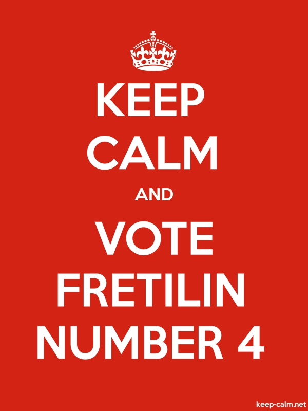 KEEP CALM AND VOTE FRETILIN NUMBER 4 - white/red - Default (600x800)