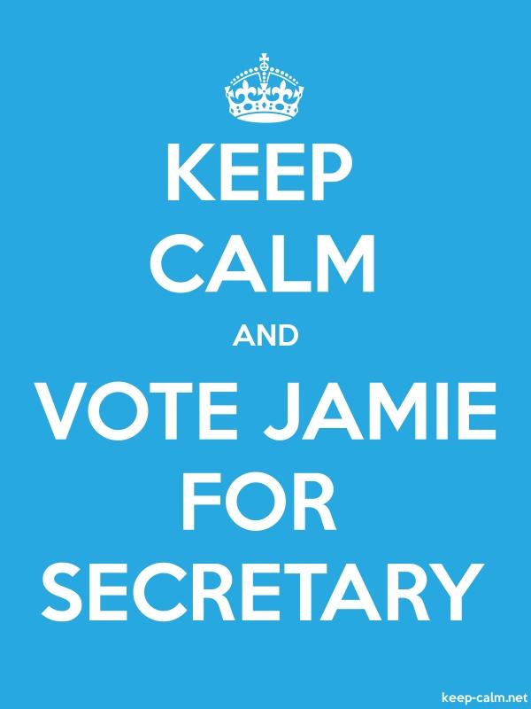 KEEP CALM AND VOTE JAMIE FOR SECRETARY - white/blue - Default (600x800)