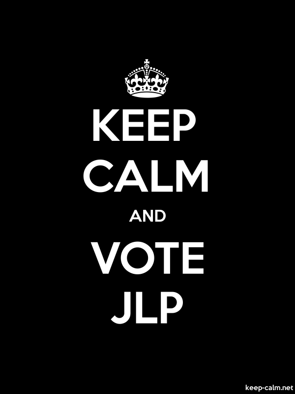KEEP CALM AND VOTE JLP - white/black - Default (600x800)