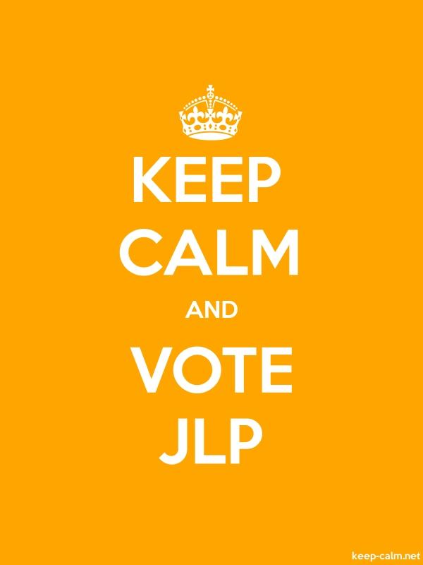 KEEP CALM AND VOTE JLP - white/orange - Default (600x800)