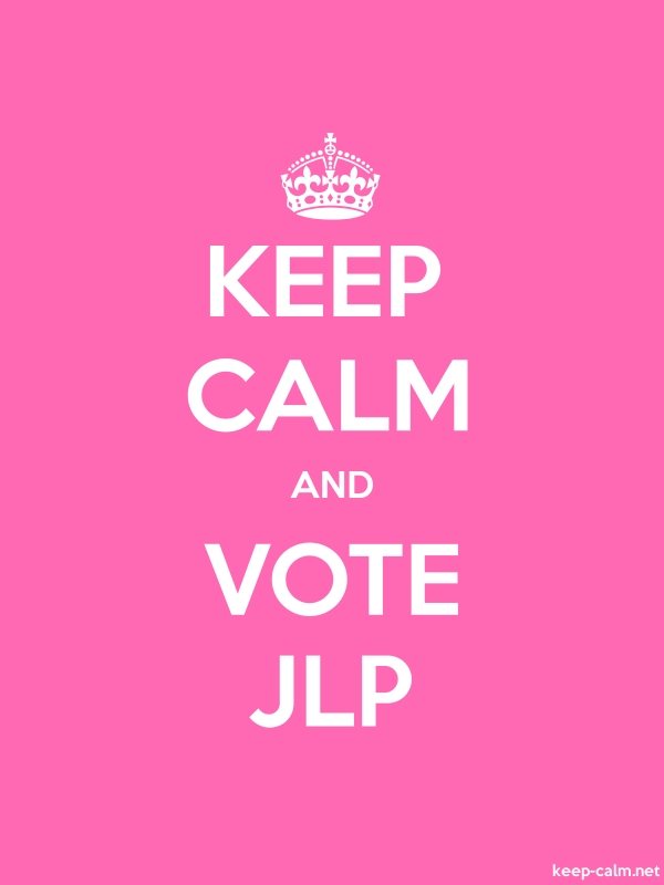 KEEP CALM AND VOTE JLP - white/pink - Default (600x800)