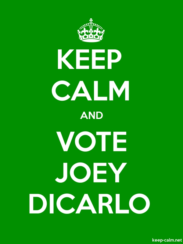 KEEP CALM AND VOTE JOEY DICARLO - white/green - Default (600x800)