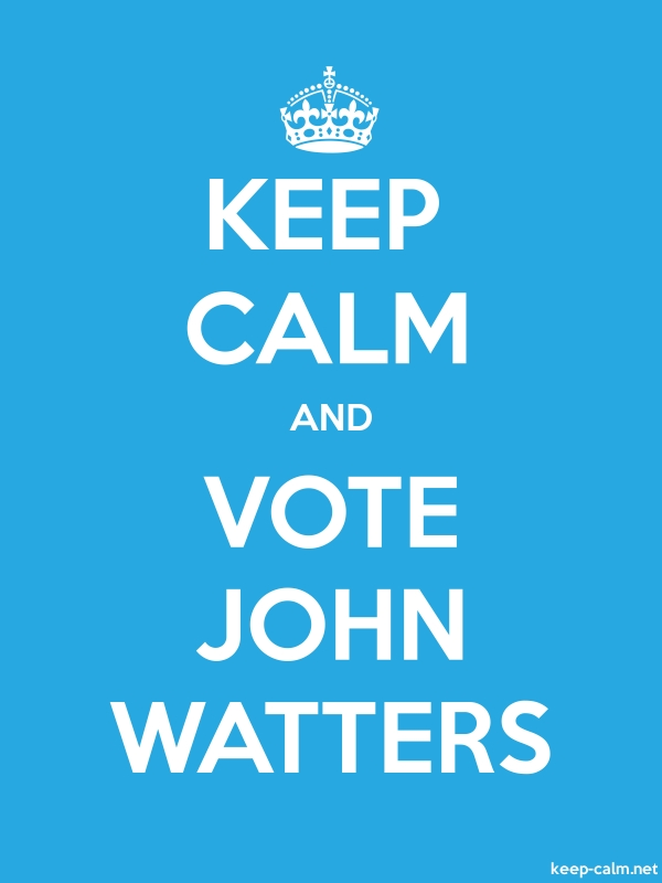 KEEP CALM AND VOTE JOHN WATTERS - white/blue - Default (600x800)