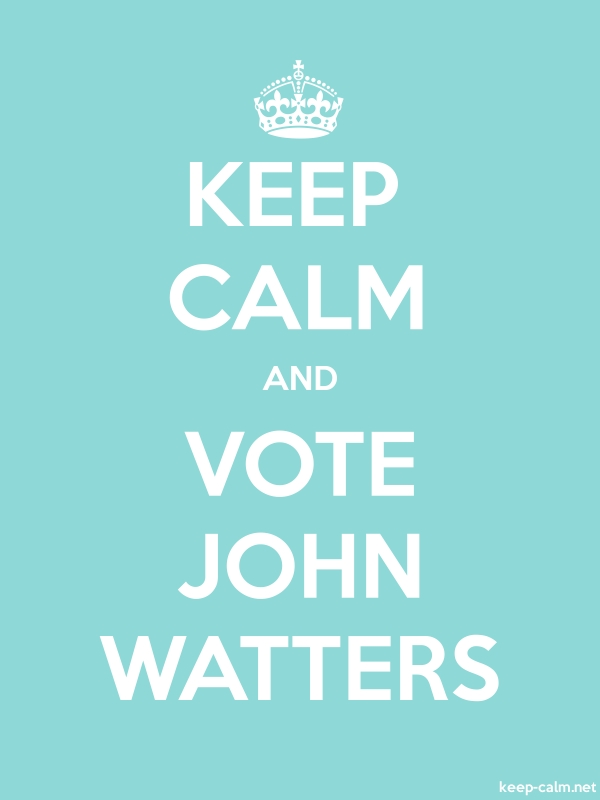 KEEP CALM AND VOTE JOHN WATTERS - white/lightblue - Default (600x800)