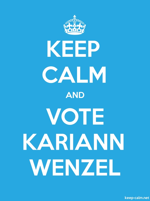 KEEP CALM AND VOTE KARIANN WENZEL - white/blue - Default (600x800)