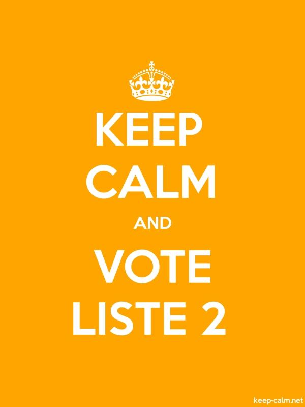 KEEP CALM AND VOTE LISTE 2 - white/orange - Default (600x800)