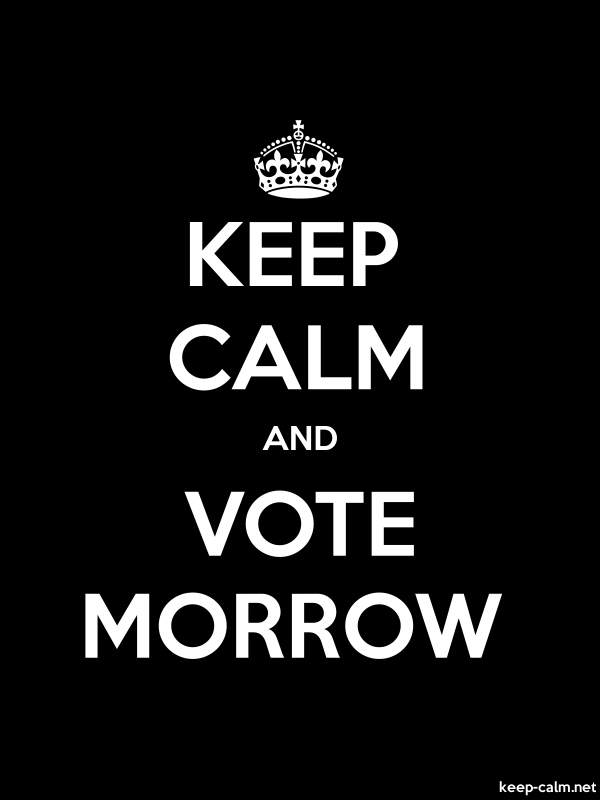 KEEP CALM AND VOTE MORROW - white/black - Default (600x800)