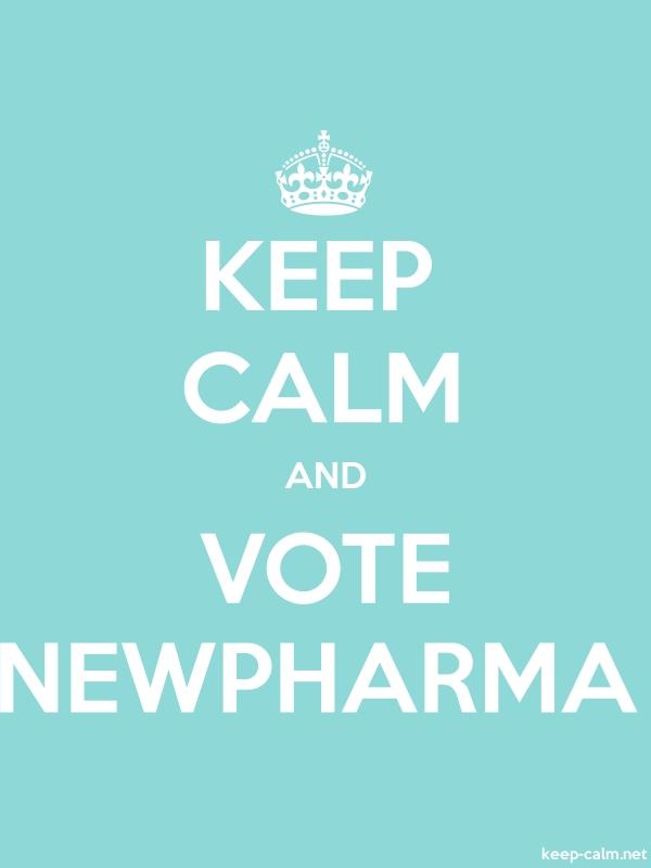 KEEP CALM AND VOTE NEWPHARMA - white/lightblue - Default (600x800)