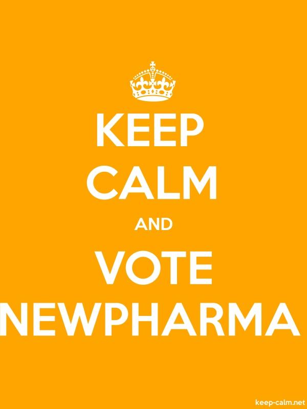 KEEP CALM AND VOTE NEWPHARMA - white/orange - Default (600x800)